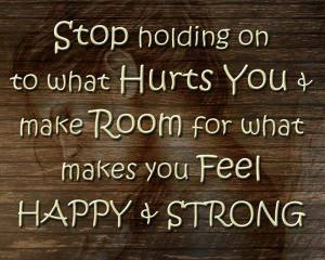 Stop Holding On To What Hurts you