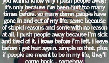 You Wanna Know Why I Push People Away
