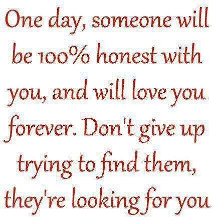 Don't give Up Trying To Find Them They Are lookin For you