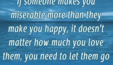 If Someone Makes you Miserable More Then They make You happy
