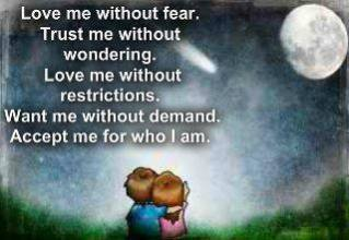 Love me Without fear Trust me Without Wondering