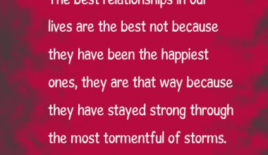 The best relationships weather all the storms