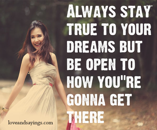 Always Stay true to your Dreams