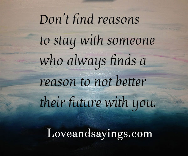 Reason To Stay With Someone