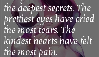 The Kindest Heart Have Felt The Most Pain