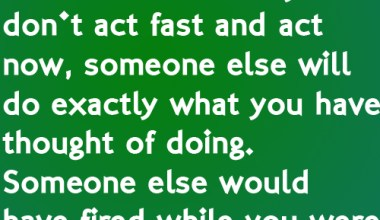 In Life, It Is Important That We Act Fast