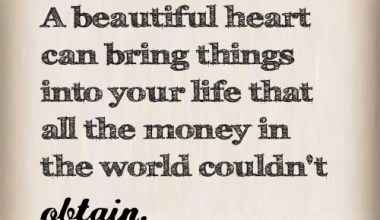 A Beautiful Heart Can Brings Things