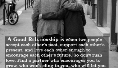A Good Relationship Is When Two People Accept Each Other's Past