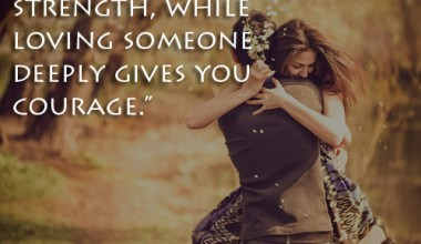 Someone Deeply Gives You Courage