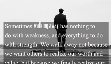 Walking away has nothing do with weakness