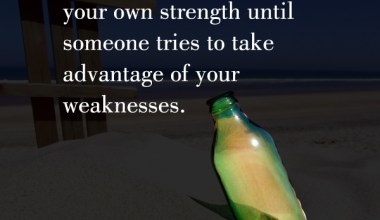 Advantage Of Your Weaknesses