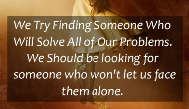 Finding Someone Who Will Solve All Of Our Problems