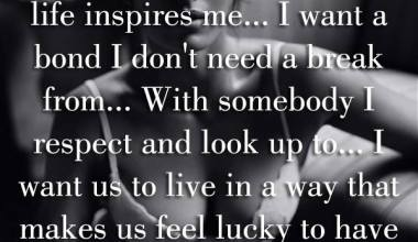 I Just Want Somebody Whose life Inspires Me