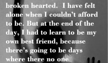 I had to learn to be my own best friend