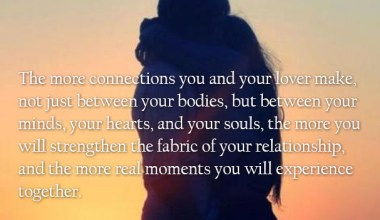The more connections you and your lover make.