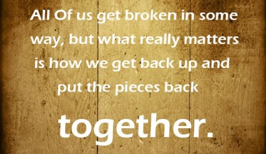All Of us Get Broken In Some Way