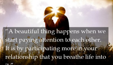 Beautiful Things Happens When We Start Paying Attention