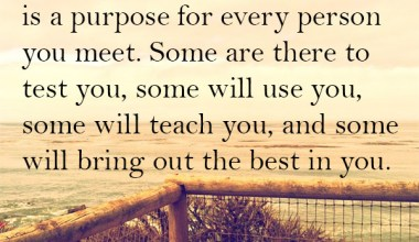 Realize That There is a purpose for every person you meet