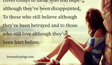 Who still love although they've been hurt before.