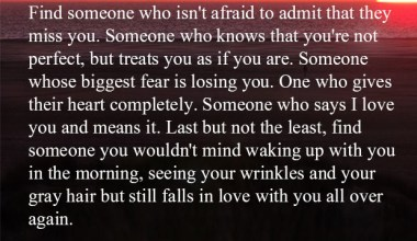 Find someone who isn't afraid to admit that they