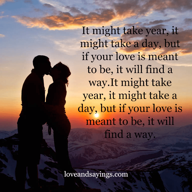 Love Finds You Quote: If Your Love Is Meant To Be, It Will Find A Way