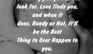 Love is not something you go out and look for