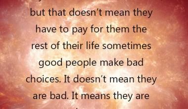 Sometimes good people make Bad Choice