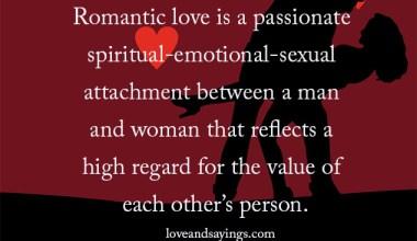 Romantic love is a passionate spiritual