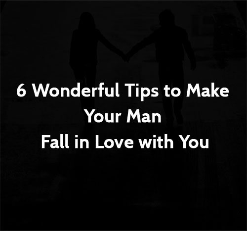 Tips To Make A Guy Fall In Love With You