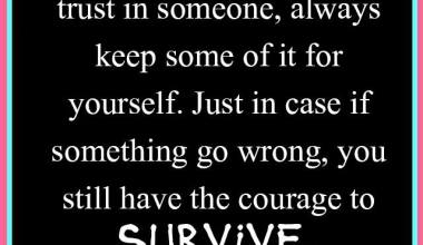 You Still Have The Courage To Survive