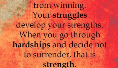 Your Struggles Develop Your Strengths