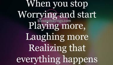 Life's more fun When you stop Worrying