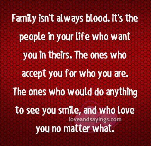 Family Not Always Blood Quotes