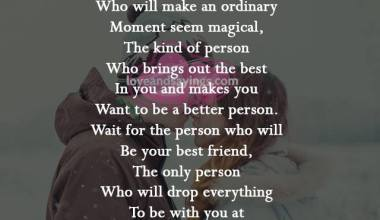 Wait For the person who will be your best friend