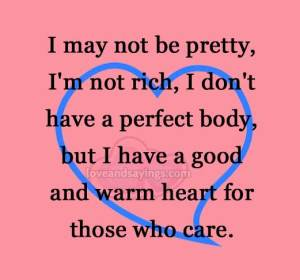 I may not be pretty, I'm not rich