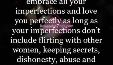 A woman can embrace all your imperfections