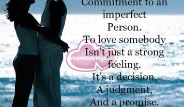 Love is an unconditional commitment to an imperfect person