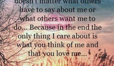 What you think of me and that you love me ...