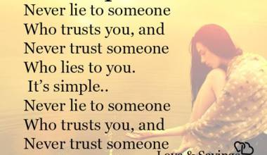 Never trust someone Who lies to you