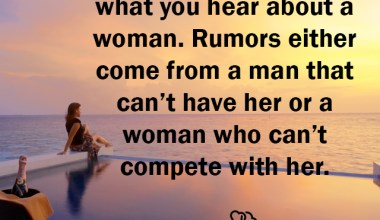 Always be Careful of what you hear about a woman