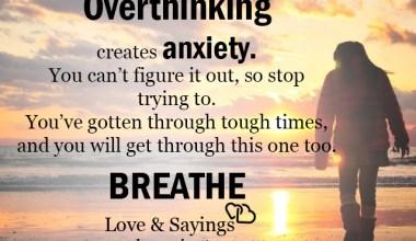 Over thinking creates