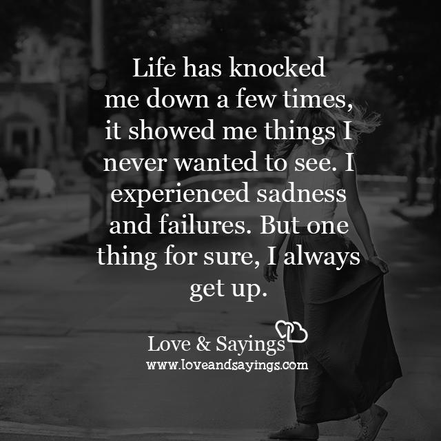 I experienced sadness and failures