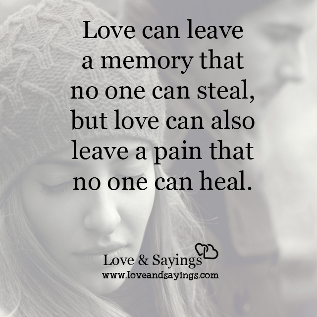 Leave a pain that no one can heal