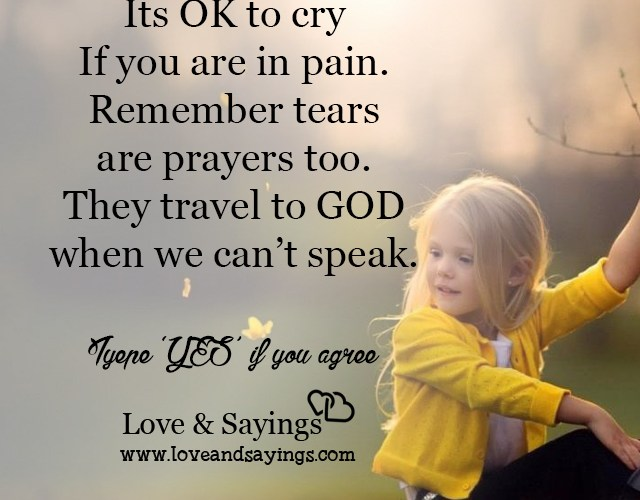 Remember tears are prayers too
