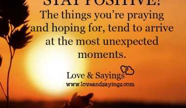 The things you're praying and hoping for