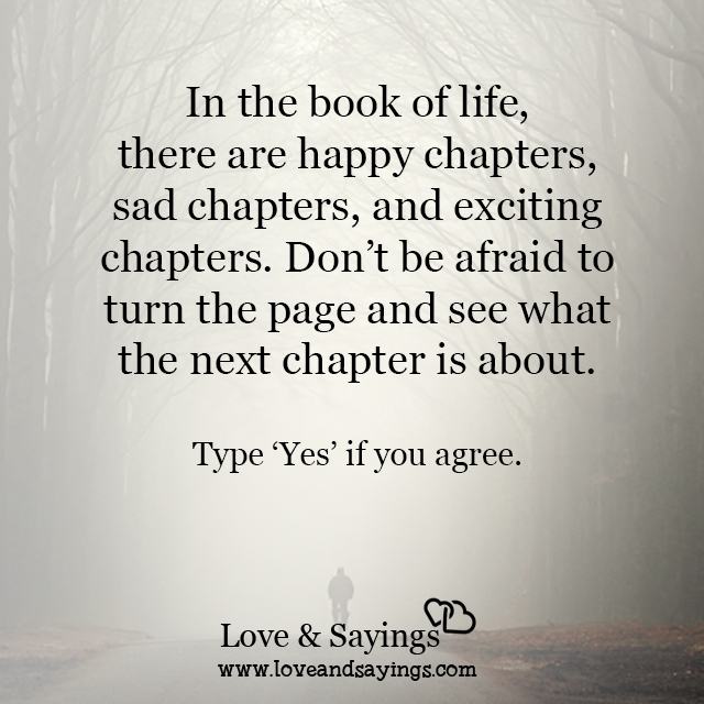 There are happy chapters, sad chapters, and exciting chapters