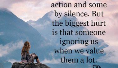 Biggest hurt is that someone ignoring us
