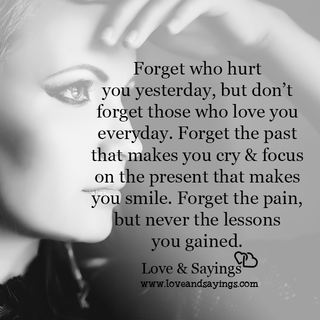 Forget the past that makes you cry