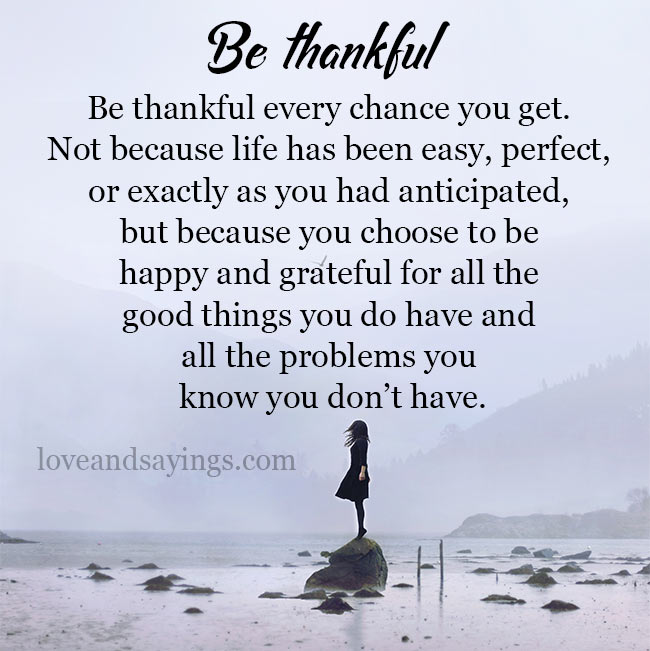 Be Grateful For The Good Things You Have