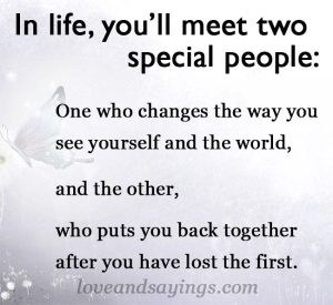 In Life, You'll Meet Two Special People